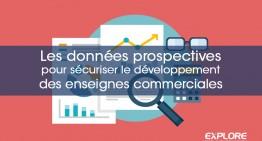 Les données prospectives pour sécuriser le développement des enseignes commerciales