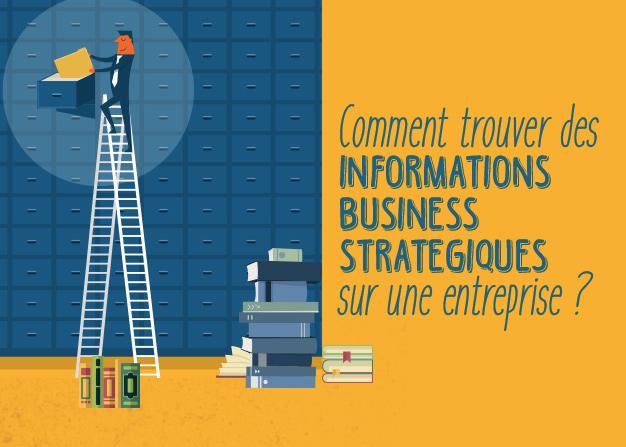 comment trouver des informations stratégiques sur une entreprise ?